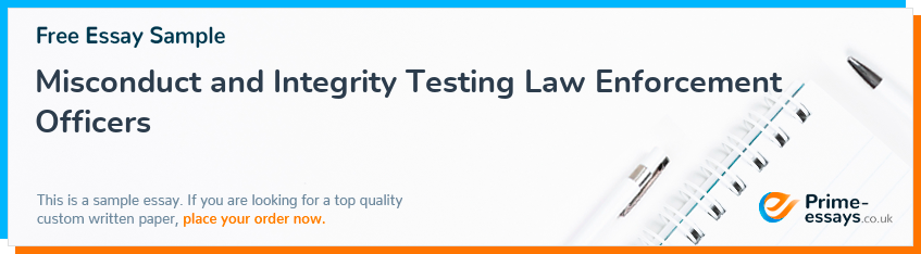 Misconduct and Integrity Testing Law Enforcement Officers