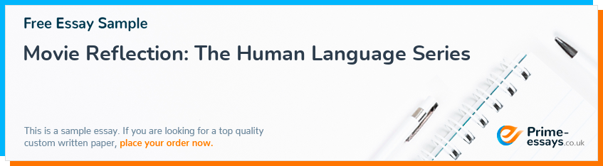 Movie Reflection: The Human Language Series