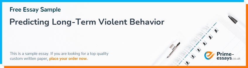 Predicting Long-Term Violent Behavior