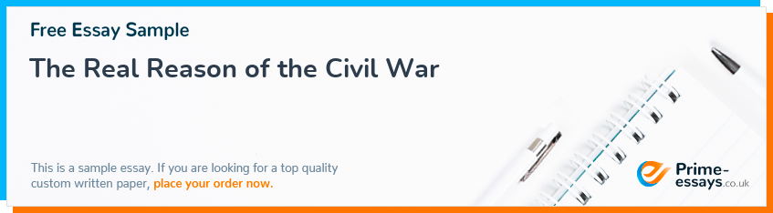 The Real Reason of the Civil War