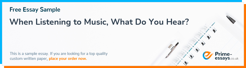When Listening to Music, What Do You Hear?